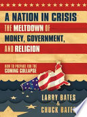 A Nation In Crisis The Meltdown Of Money Government And Religion Book