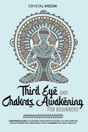 Third Eye and Chakras Awakening for Beginners