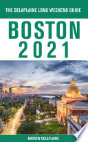 Boston   The Delaplaine 2021 Long Weekend Guide Book PDF