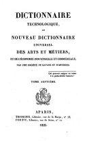 Dictionnaire technologique, ou Nouveau dictionnaire universel des arts et métiers, et de l'économie industrielle et commerciale