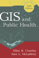 GIS and Public Health, Second Edition