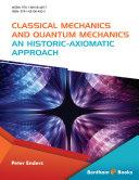 Classical Mechanics and Quantum Mechanics: An Historic-Axiomatic Approach