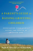 A Parent's Guide to Raising Grieving Children