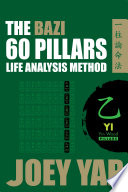 The BaZi 60 Pillars Life Analysis Method - YI Yin Wood
