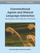 Conversational Agents and Natural Language Interaction  Techniques and Effective Practices