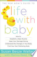 The New Mom's Guide to Life with Baby