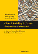 Church Building in Cyprus (Fourth to Seventh Centuries)
