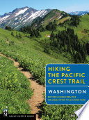 """Hiking the Pacific Crest Trail: Washington: Section Hiking from the Columbia River to Manning Park"" by Tami Asars"
