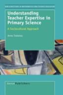 Understanding Teacher Expertise in Primary Science