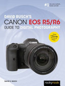 David Busch's Canon EOS R6 Guide to Digital Photography