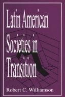 Latin American Societies in Transition