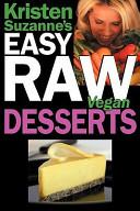 Kristen Suzanne s Easy Raw Vegan Desserts