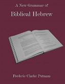 A New Grammar of Biblical Hebrew