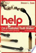 Help  I m a Frustrated Youth Worker  Book
