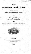 De la Religion Chrétienne dans ses rapports avec la situation présente de l'Europe ... Réimprimé par les soins de la Société Évangélique de Genève