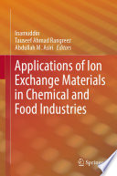 Applications of Ion Exchange Materials in Chemical and Food Industries Book