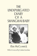 The Unexpurgated Diary of a Shanghai Baby