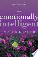 The Emotionally Intelligent Nurse Leader Book