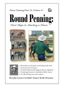 Round Penning  First Steps to Starting a Horse
