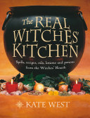 The Real Witches    Kitchen  Spells  recipes  oils  lotions and potions from the Witches    Hearth