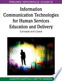 Information Communication Technologies for Human Services Education and Delivery  Concepts and Cases
