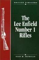 The Lee Enfield Number 1 Rifles