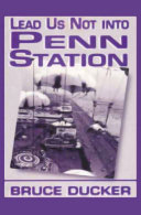 Lead Us Not Into Penn Station