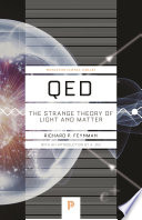 QED  : The Strange Theory of Light and Matter