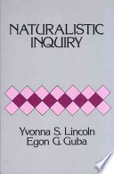 """Naturalistic Inquiry"" by Yvonna S. Lincoln, Yvonna S. Lincoln Egon G. Guba, Egon G. Guba, SAGE Publishing"