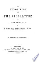 An Exposition Of The Apocalypse On A New Principle Of A Literal Interpretation By The Author Of Diatessaron