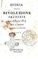 Storia della Rivoluzione Francese dal 1789 al 1814 di F. A. Mignet. Traduzione dal francese. Tomo 1. [-4.]