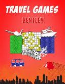 Bentley Travel Games
