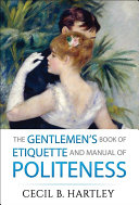 The Gentlemen's Book of Etiquette and Manual of Politeness Pdf/ePub eBook