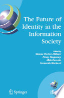 The Future Of Identity In The Information Society Book PDF