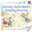 Jeremy Jackrabbit s Jumping Journey