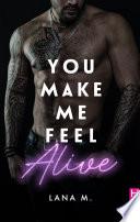 You Make Me Feel Alive