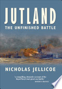Jutland: The Unfinished Battle  : A Personal History of a Naval Controversy