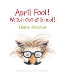 April Fool! Watch Out at School! Pdf/ePub eBook