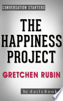 The Happiness Project  by Gretchen Rubin   Conversation Starters Book