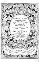 Cronologia universale, che facilita lo studio di qualumque storia, e particolarmente serve di prodromo alli XXXXV. volumi della Biblioteca, etc. [With engravings.]