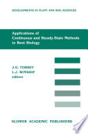 Applications of Continuous and Steady State Methods to Root Biology