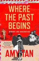 Where The Past Begins A Writer S Memoir