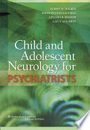 Child and Adolescent Neurology for Psychiatrists Book