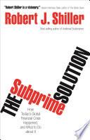The Subprime Solution
