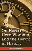 On Heroes, Hero-Worship, and the Heroic in History Pdf