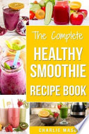 Smoothie Recipe Book  Recipes And Juice Book Diet Maker Machine Cookbook Cleanse Bible  Smoothie Recipe Book Smoothie Recipes Smoothie Recipes Smoothie  Book