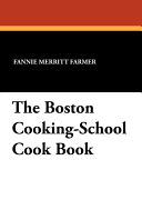 The Boston Cooking School Cook Book
