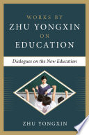 Dialogues on the New Education  Works by Zhu Yongxin on Education Series