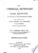 The Commercial Dictionary of Trade Products     A New Edition  Revised and Enlarged Book