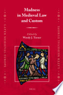 Madness In Medieval Law And Custom
